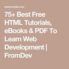 75+ Best Free HTML Tutorials, eBooks & PDF To Learn Web Development | FromDev