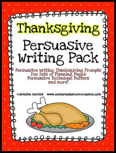 Common Core Writing to Persuade Pack! Posters, planning pages and final publishing pages included!! This Thanksgiving themed pack is a fun way to cover Common Core writing!!