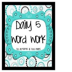 20 Word Work activities for Daily 5, 222 pages!  www.littlemindsatwork.blogspot.com by cortney108