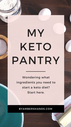 My Keto Pantry -by amber's hands-