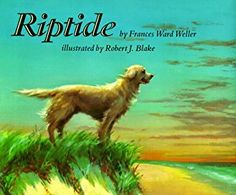 Riptide (Paperstar) (By Frances Ward Weller)Wellers poetic text, intensified by Blakes dramatic paintings, memorializes a beloved dog renowned along the Cape Cod shore.--Booklist, starred review. The oil paintings are majestic in their...