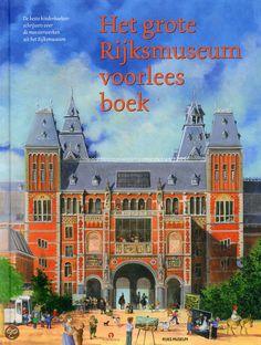 Het grote Rijksmuseum voorleesboek Een boek vol verhalen gebaseerd en geïnspireerd op 26 schilderijen uit het Rijksmuseum.