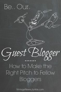 How to Make the Right Pitch to be a Guest Blogger by Vintage News Junkie
