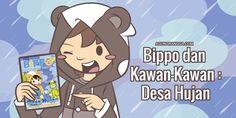 Buku – Bippo dan Kawan-Kawan: Desa Hujan. Bippo bersama Nek Ulan tinggal di desa yang sering hujan, hingga disebut desa hujan. Ketika hari cerah, Nek Ulan menjemur pakaian. Baru saja ditingga…