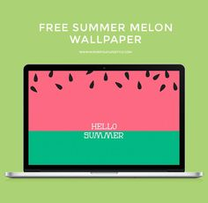 Click here to download Summer Melon Wallpaper. Here is a Red Summer Melon version as well.