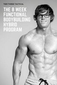 The 8 Week Functional Bodybuilding Hybrid Program - Tier Three Tactical Fitness Body Men, Fitness Models, Muscle Fitness, Gain Muscle, Muscle Food, Build Muscle, Bodybuilding Quotes, Bodybuilding Workouts, Bodybuilding Motivation