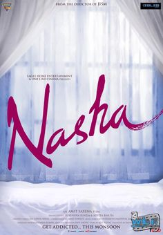Indian Bollywood hindi movie NASHA Wallpaper Poster. Eagle Home Entertainment and One Line Cinema's latest venture, Nasha has been building intrigue before even the release of any asset. Nasha stars starlet Poonam Pandey in the lead role, and she has been integral to creating buzz about the movie.