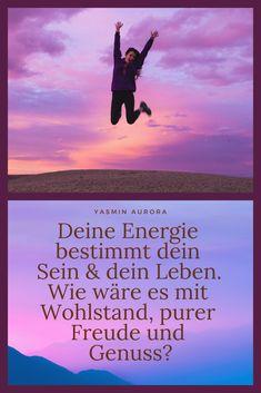 Deine Energie bestimmt dein Sein & dein Leben. Wie wäre es mit Wohlstand, purer Freude und Genuss? Lebensinspiration. Wohlstands-Community für mehr Geld, Freude, Leichtigkeit. Einfach MEHR für dein Business Inspiration, Nature, Quotes, Movies, Movie Posters, Travel, Consciousness, Glee, Money