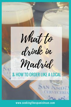 What to drink in Madrid and how to order like a local. All the info you need about what alcoholic beverages people drink in Spain.