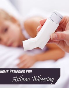 Home Remedies for Asthma Wheezing - TechMedisa