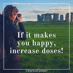 IF IT MAKES YOU #HAPPY INCREASE DOSES!!!  #traveller #photography #igerseverywhere #becurious #stonehenge #lapellicolachenonce #happyness #reflex #canon #outdoor #wanderlust