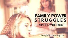Family Power Struggles: How to Avoid Them