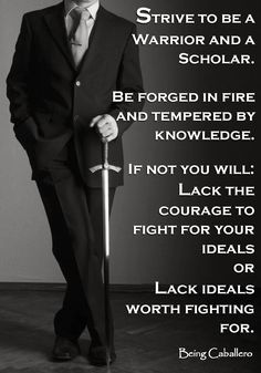 """The society that separates scholars from its warriors will have it thinking done by cowards and its fighting done by fools."" -Thucydides"