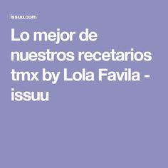 Lo mejor de nuestros recetarios tmx by Lola Favila - issuu Make It Simple, Get Well Soon, Pies, Libros, Food, Slip On, Hipster Stuff
