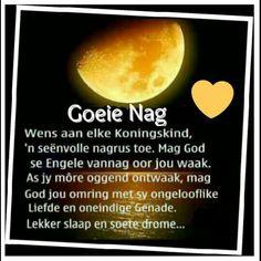 Goeie Nag, Goeie More, Afrikaans, Qoutes, Sleep Tight, Amen, Night, Quotations, Quotes
