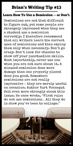 Brian's Writing Tip #13: Learn To Use Semicolons -- or Don't