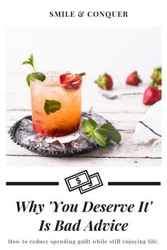 Why 'You Deserve It' is bad advice and how you can better manage your budget and still have fun by balancing your present wants with future needs. Ways To Save Money, Money Saving Tips, How To Make Money, Managing Money, Homemade Sangria, Truffle Fries, Tax Refund, Treat Yoself, Real Quick