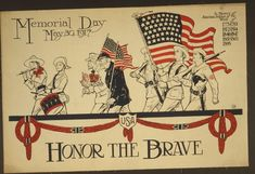 US WW I Memorial Day 1917 WWI-era poster showing veterans in a Memorial Day parade: Honor the Brave -- Memorial Day, May In Memory of American Soldiers of the Wars of
