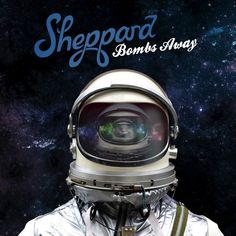 The Best Is Yet To Come by Sheppard via Spotify