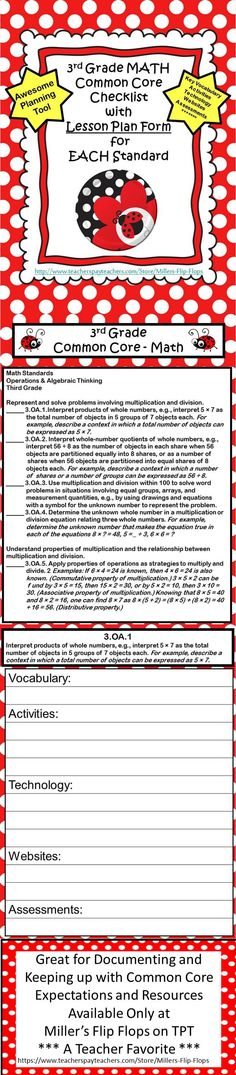 *****TEACHER FAVORITE*** 3rd Grade MATH Common Core Standards Checklists with a Lesson Planning Form (template) for EACH Standard! Cute Ladybug Theme made by request. These templates help make planning and organization with the high expectations of the Common Core easier. What a great addition to your formal lesson plans! Your administrators will love it and you will feel so much more prepared to teach with all the pieces in one place. ***NEW DESIGN***
