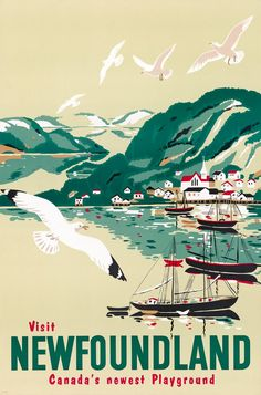 Vintage Poster Visit Newfoundland: Canada's Newest Playground. Sailboats sit in a harbor in Newfoundland, Canada in this vintage travel poster. Old Poster, Retro Poster, Poster Vintage, Newfoundland Canada, Newfoundland And Labrador, Vintage Advertisements, Vintage Ads, Posters Canada, Voyage Canada
