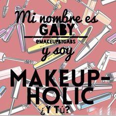 Mi nombre es Gabs y soy una Make Up Holic