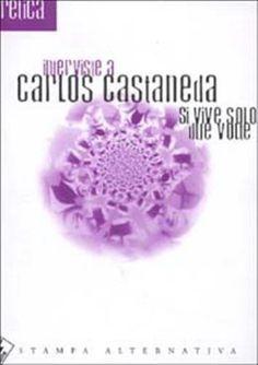 Si vive solo due volte Carlos Castaneda, Don Juan, Salvador, Floral, Rings, Books, Living Single, Savior, Libros