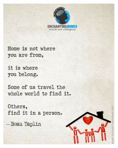 Home is not where you are from, it is where you belong. Some of us travel the whole world to find it. Others, find it in a person  #EnchantingMinds