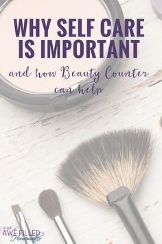 Why is self care so important? I am sharing tips, tricks, and why along with cruelty free make up and skin care from Beauty Counter! #selfcare #makeup #beautycounter #crueltyfree #skincare