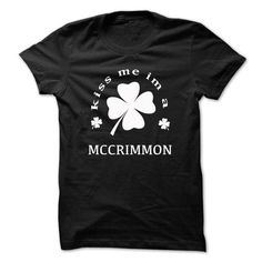 I Love Kiss me im a MCCRIMMON T shirts