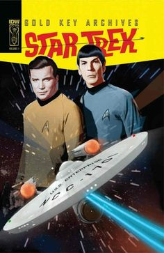 Star Trek: Gold Key Archives Vol. Presenting the first comic book adventures of the U. Fully re-mastered and with a new throwback cover, Star Trek Gold Key Archives, Vol. Gi Joe, Nave Enterprise, Science Fiction, Arte Nerd, Look Star, Star Trek Original Series, Star Trek Characters, Video Clips, Star Wars