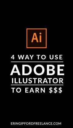 Learn 4 easy ways to monetize your Adobe Illustrator skills!! Because, why not make some extra income?