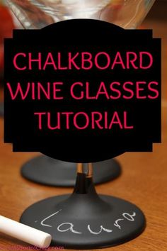 Chalkboard Wine Glasses Tutorial-so much better than little charms to tell whose glass is whose at a party!