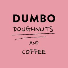 Doughnuts and Coffee DUMBO