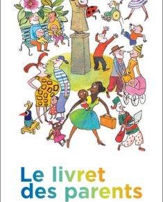 Téléchargement gratuit : Le livret des parents (ressources officielles, informations pratiques et conseils bienveillants) Parents, Education Positive, Care Box, Parenting 101, Baby Love, Montessori, Back To School, Positivity, Animation