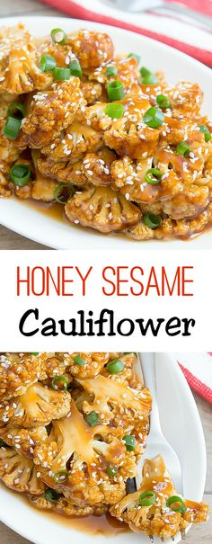 Honey Sesame Cauliflower. The cauliflower is twice glazed in this delicious sauce!