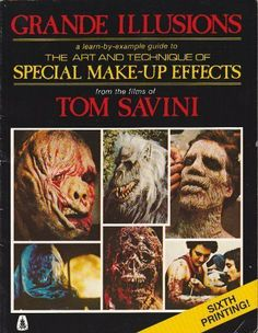 Grande Illusions: A Learn-By-Example Guide to the Art and Technique of Special Make-Up Effects from the Films of Tom Savini I need this book. Special Makeup, Special Effects Makeup, Tom Savini, Prosthetic Makeup, Sfx Makeup, Monster Makeup, Fantasy Makeup, Horror Movies, Good Books