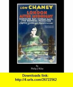 London After Midnight - A Reconstruction (9781593934828) Philip J. Riley, Forrest J. Ackerman , ISBN-10: 1593934823  , ISBN-13: 978-1593934828 ,  , tutorials , pdf , ebook , torrent , downloads , rapidshare , filesonic , hotfile , megaupload , fileserve