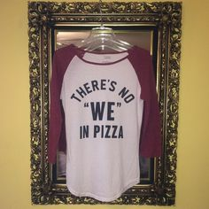 """SALE NWOT- No """"WE"""" in Pizza Tee Brand New- TShirt and waffle knit. Freeze Tops Tees - Short Sleeve"""