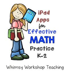 A Collection of favorite math apps for the K-2 Classroom. Whimsy Workshop Teaching