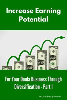 Many birth professionals find that in order to maximize earnings, it's necessary to diversify their products and services. This is part one of a three-part series that talks about increasing your earning potential. Doula Business, Consultant Business, Business Tips, Midwife Assistant, Birth Doula, Lactation Consultant, Childbirth Education, Future Career, Midwifery