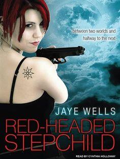 Red-Headed Stepchild Sabina Kane Series, Book 1 Series: Sabina Kane by Jaye Wells