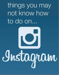 4 things you may not know how to do on instagram  |  RobynsOnlineWorld.com