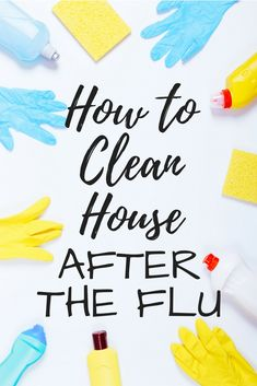 How to clean house after the flu - everything you need to do to disinfect and sanitize your home!  Keep the others in our home from getting sick as well!