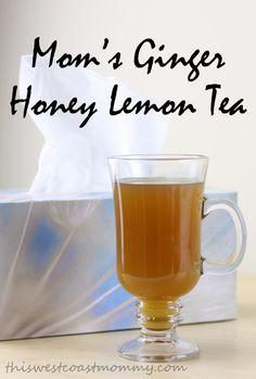 Mom's Ginger Honey Lemon Tea for colds and flu