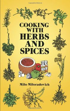 Cooking with Herbs and Spices - http://spicegrinder.biz/cooking-with-herbs-and-spices/
