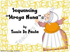 Sequencing Strega Nona from Two Great Teachers on TeachersNotebook.com (9 pages)