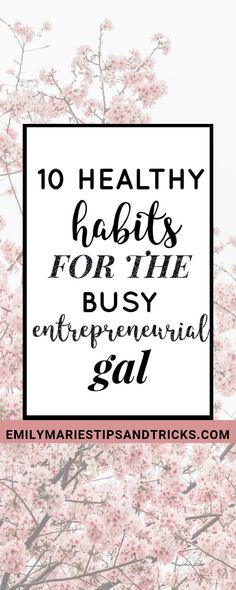 Learn about 10 Healthy Habits For The Busy Entrepreneurial Gal | entrepreneur | handle stress | how to get organized | planning | agenda | blogger | blogging | make money blogging | social media managing | busy schedule | organization tips | how to manage a busy schedule | busy life | mom life | work life | life with kids | relaxation tips | how to relax | boss babe |