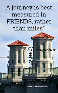 Many of St Augustine of Hippo's quotes are still famous today. Come visit us in St Augustine. Click on pin for details. Many famous writers wrote about ST Augustine.  Great place to travel with friends.  Make your reservation to visit this awesome city and stay with us by clicking on pin.