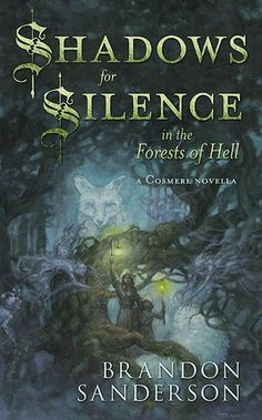 Shadows for Silence in the Forests of Hell and Perfect State by Brandon Sanderson — Subterranean Press